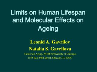 Limits on Human Lifespan and Molecular Effects on Ageing