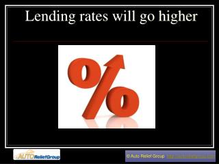 Lending rates will go higher