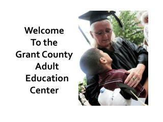 Welcome  To the Grant County Adult Education Center