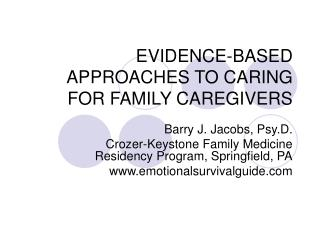 EVIDENCE-BASED APPROACHES TO CARING FOR FAMILY CAREGIVERS