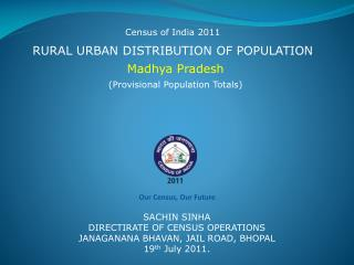 RURAL URBAN DISTRIBUTION OF POPULATION Madhya Pradesh