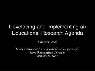 Developing and Implementing an Educational Research Agenda