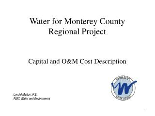 Water for Monterey County Regional Project Capital and O&M Cost Description