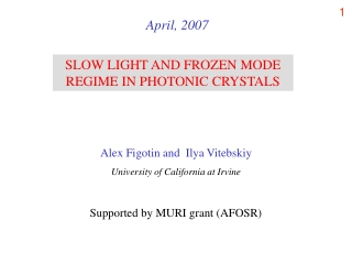 SLOW LIGHT AND FROZEN MODE REGIME IN PHOTONIC CRYSTALS