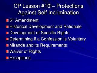 CP Lesson #10 – Protections Against Self Incrimination