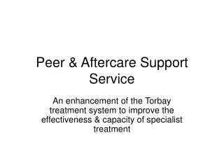 Peer & Aftercare Support Service