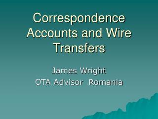 Correspondence Accounts and Wire Transfers