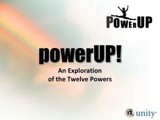 An Exploration  of the Twelve Powers