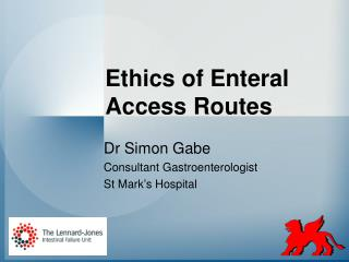 Ethics of Enteral Access Routes