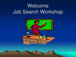 Welcome Job Search Workshop