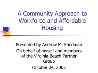 A Community Approach to  Workforce and Affordable Housing