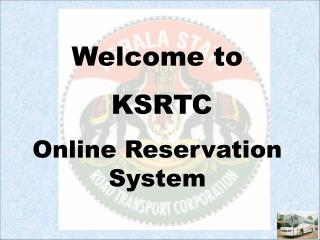 Welcome to  KSRTC Online Reservation System