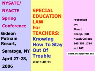 SPECIAL  EDUCATION  LAW For  TEACHERS: Knowing  How To Stay Out Of  Trouble 3:40-4:30 PM