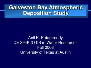 Galveston Bay Atmospheric Deposition Study