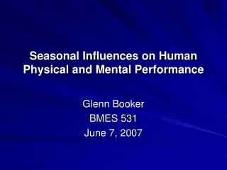 Seasonal Influences on Human  Physical and Mental Performance
