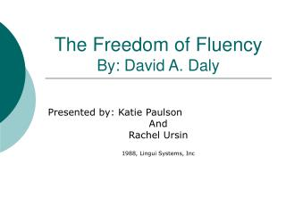 The Freedom of Fluency By: David A. Daly