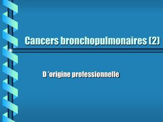 Cancers bronchopulmonaires (2)