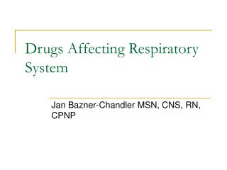 Drugs Affecting Respiratory System