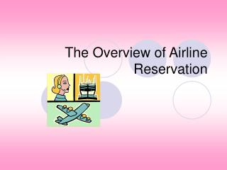 The Overview of Airline Reservation