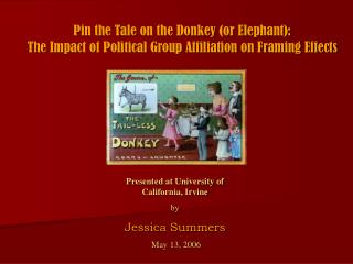 Pin the Tale on the Donkey (or Elephant):  The Impact of Political Group Affiliation on Framing Effects