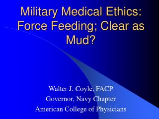 Military Medical Ethics: Force Feeding; Clear as Mud?