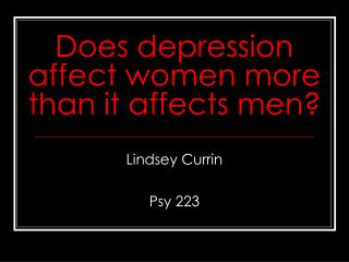 Does depression affect women more than it affects men?