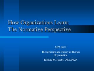 How Organizations Learn:              The Normative Perspective