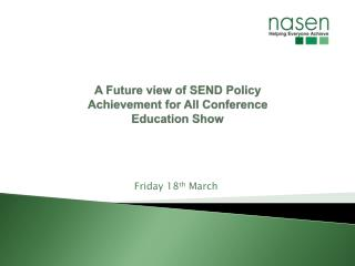 A Future view of SEND Policy Achievement for All Conference Education Show