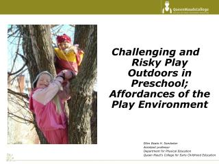 Challenging and Risky Play Outdoors in Preschool; Affordances of the Play Environment