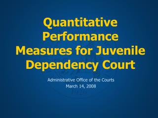 Quantitative Performance Measures for Juvenile Dependency Court