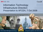 Information Technology Infrastructure Direction Presentation to AFCEA, 7 Oct 2008