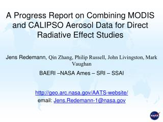 A Progress Report on Combining MODIS and CALIPSO Aerosol Data for Direct Radiative Effect Studies