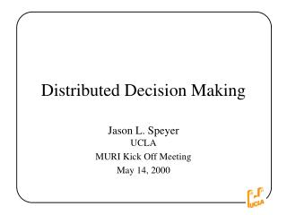Distributed Decision Making