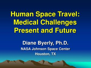 Human Space Travel:  Medical Challenges Present and Future