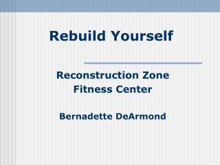 Rebuild Yourself