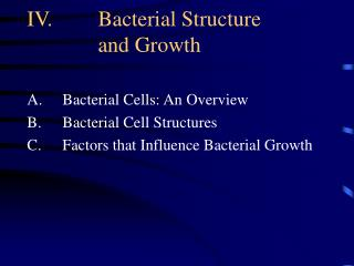 IV.	Bacterial Structure  and Growth