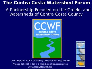 The Contra Costa Watershed Forum    A Partnership Focused on the Creeks and Watersheds of Contra Costa County