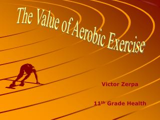The Value of Aerobic Exercise