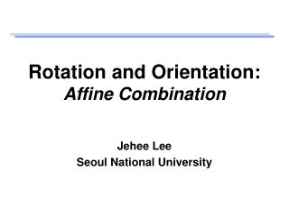 Rotation and Orientation: Affine Combination