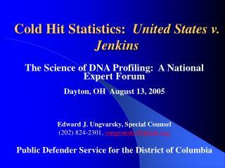 Cold Hit Statistics:   United States v. Jenkins