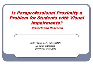 Is Paraprofessional Proximity a Problem for Students with Visual Impairments? Dissertation Research