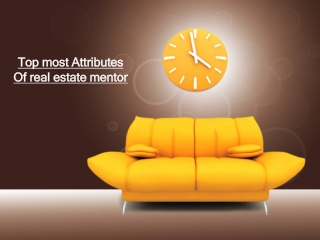 Top most Attributes Of real estate mentor