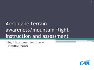 Aeroplane terrain awareness/mountain flight instruction and assessment