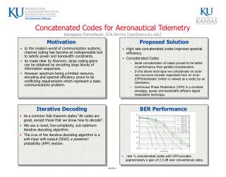 Concatenated Codes for Aeronautical Telemetry Kanagaraj Damodaran, Erik Perrins [espeecs.ku]