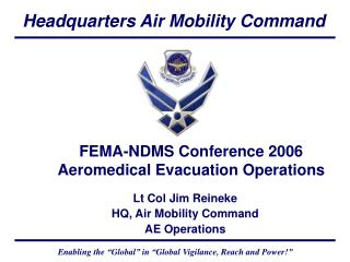 FEMA-NDMS Conference 2006 Aeromedical Evacuation Operations