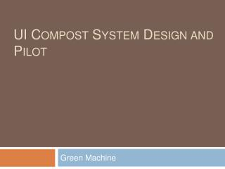 UI Compost System Design and Pilot