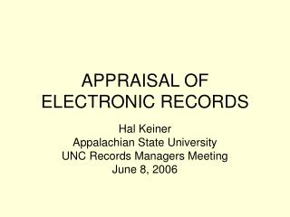 APPRAISAL OF ELECTRONIC RECORDS