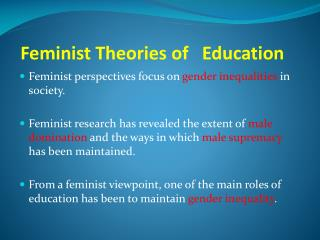Feminist Theories of   Education