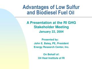 Advantages of Low Sulfur and Biodiesel Fuel  Oil