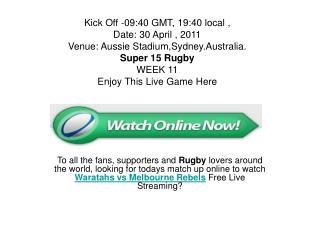 Watch Super 15 Rugby / WEEK 11 Waratahs vs Melbourne Rebels